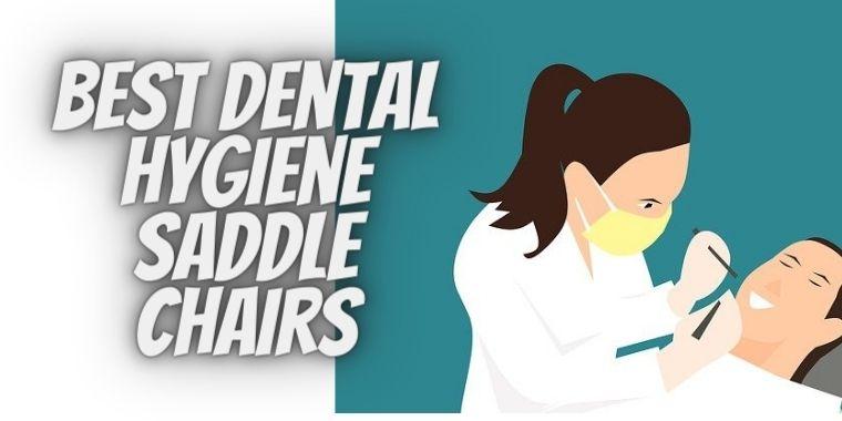 Top 3 Best Dental Hygiene Saddle Chairs for Dental Hygienists