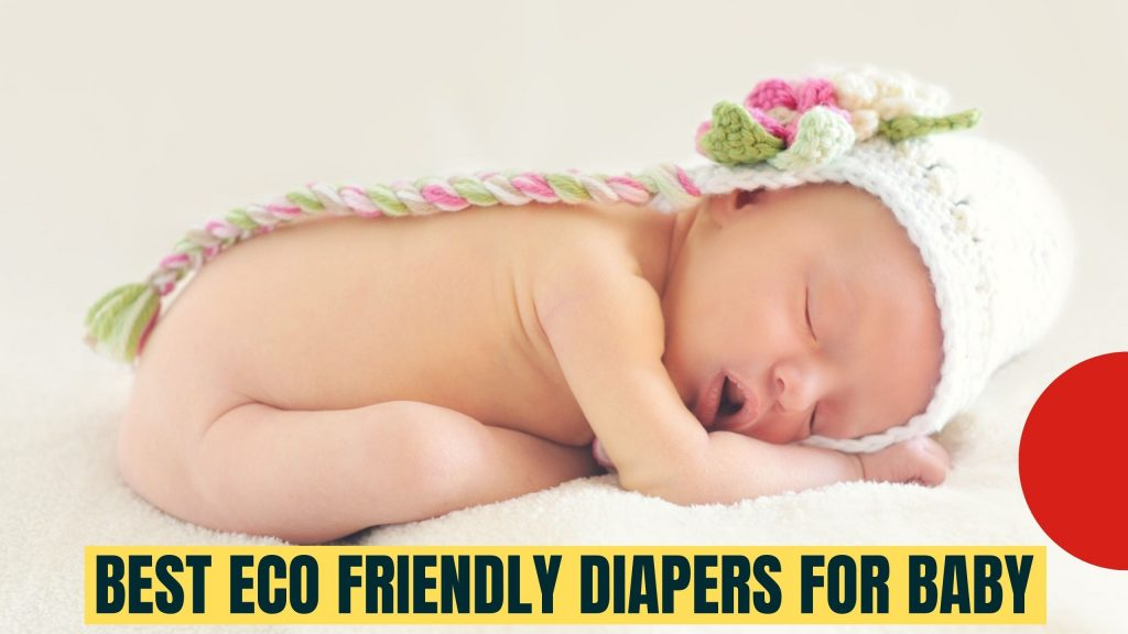 Best Eco Friendly Diapers for Baby